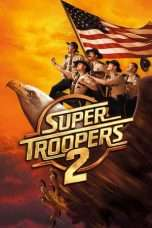 Nonton Streaming Download Drama Super Troopers 2 (2018) Subtitle Indonesia