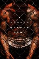 Nonton A Prayer Before Dawn (2017) Subtitle Indonesia