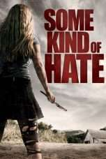 Nonton Some Kind of Hate (2015) Subtitle Indonesia