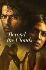 Nonton Streaming Download Drama Beyond the Clouds (2018) Subtitle Indonesia