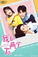 Nonton Streaming Download Drama One and Another Him / 我和两个TA (2018) Subtitle Indonesia