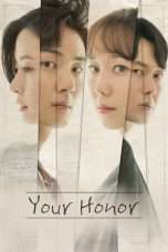 Nonton Streaming Download Drama Your Honor (2018) Subtitle Indonesia