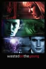 Nonton Wasted on the Young (2010) Subtitle Indonesia