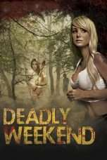 Nonton Streaming Download Drama Deadly Weekend (2013) Subtitle Indonesia