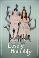 Nonton Streaming Download Drama Lovely Horribly (2018) Subtitle Indonesia