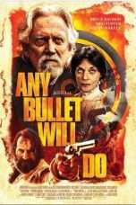 Nonton Streaming Download Drama Any Bullet Will Do (2018) Subtitle Indonesia