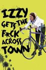 Nonton Izzy Gets the F*ck Across Town (2018) Subtitle Indonesia