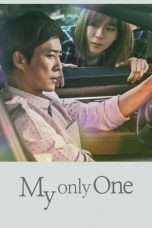 Nonton Streaming Download Drama My Only One (2018) Subtitle Indonesia