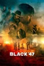 Nonton Streaming Download Drama Black 47 (2018) Subtitle Indonesia