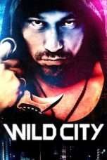 Nonton Streaming Download Drama Wild City (2015) jf Subtitle Indonesia