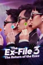 Nonton The Ex-File 3: The Return of the Exes (2017) Subtitle Indonesia
