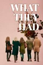 Nonton What They Had (2018) Subtitle Indonesia