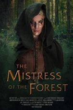 Nonton The Mistress of the Forest (2018) Subtitle Indonesia