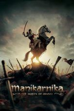 Nonton Streaming Download Drama Manikarnika: The Queen of Jhansi (2019) jf Subtitle Indonesia