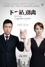 Nonton Next Time, Together Forever (2018) Subtitle Indonesia