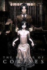 Nonton Streaming Download Drama The Empire of Corpses (2015) Subtitle Indonesia