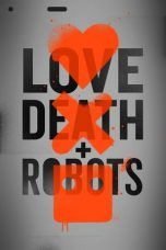 Nonton Streaming Download Drama Love, Death & Robots Season 01 (2019) Subtitle Indonesia
