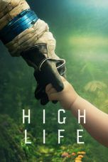 Nonton Streaming Download Drama High Life (2018) Subtitle Indonesia