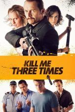 Nonton Kill Me Three Times (2015) Subtitle Indonesia