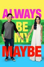 Nonton Always Be My Maybe (2019) Subtitle Indonesia