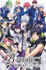 Nonton Streaming Download Drama B-Project: Kodou*Ambitious (2016) Subtitle Indonesia