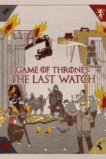 Nonton Game of Thrones: The Last Watch (2019) Subtitle Indonesia