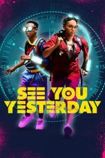 Nonton See You Yesterday (2019) Subtitle Indonesia