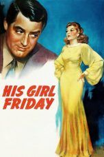 Nonton Streaming Download Drama His Girl Friday (1940) jf Subtitle Indonesia