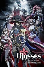 Nonton Ulysses: Jeanne d'Arc and the Alchemist Knight Subtitle Indonesia