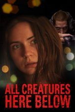Nonton All Creatures Here Below (2019) Subtitle Indonesia