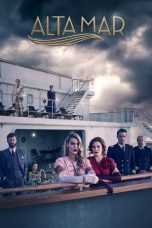 Nonton Streaming Download Drama High Seas (Alta Mar) (2019) Subtitle Indonesia