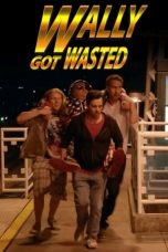 Nonton Streaming Download Drama Wally Got Wasted (2019) gt Subtitle Indonesia