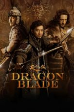 Nonton Streaming Download Drama Dragon Blade (2015) jf Subtitle Indonesia
