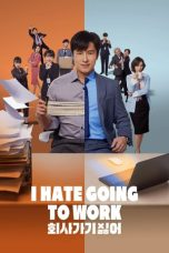 Nonton I Hate Going to Work (2019) Subtitle Indonesia