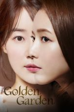 Nonton Streaming Download Drama Golden Garden (2019) Subtitle Indonesia