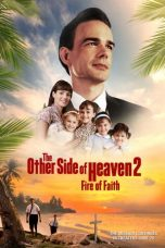 Nonton The Other Side of Heaven 2: Fire of Faith (2019) Subtitle Indonesia