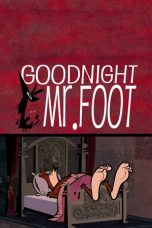 Nonton Streaming Download Drama Goodnight, Mr. Foot (2012) jf Subtitle Indonesia