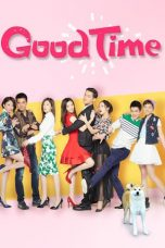 Nonton Streaming Download Drama Good Time (2015) Subtitle Indonesia