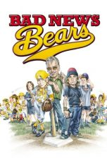 Nonton Streaming Download Drama Bad News Bears (2005) jf Subtitle Indonesia