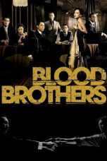 Nonton Blood Brothers (2007) gt Subtitle Indonesia