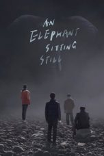 Nonton An Elephant Sitting Still (2018) Subtitle Indonesia