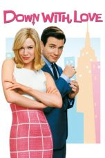 Nonton Streaming Download Drama Down with Love (2003) gt Subtitle Indonesia