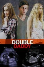 Nonton Streaming Download Drama Double Daddy (2015) Subtitle Indonesia