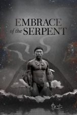 Nonton Embrace of the Serpent (2015) gt Subtitle Indonesia