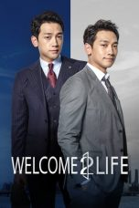 Nonton Streaming Download Drama Welcome 2 Life (2019) Subtitle Indonesia