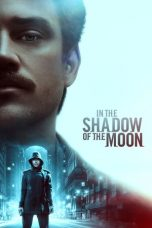 Nonton In the Shadow of the Moon (2019) Subtitle Indonesia