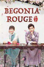 Nonton Streaming Download Drama Begonia Rouge (2019) Subtitle Indonesia