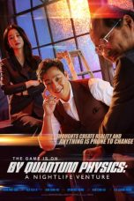 Nonton Streaming Download Drama By Quantum Physics: A Nightlife Venture (2019) jf Subtitle Indonesia