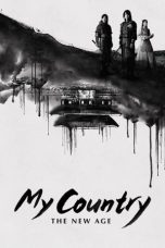 Nonton Streaming Download Drama My Country: The New Age (2019) Subtitle Indonesia