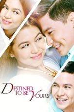 Nonton Destined to be Yours (2017) Subtitle Indonesia